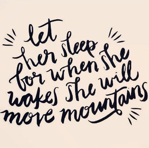 sleep-quote-let-her-sleep-for-when-she-wakes-she-will-move-mountains